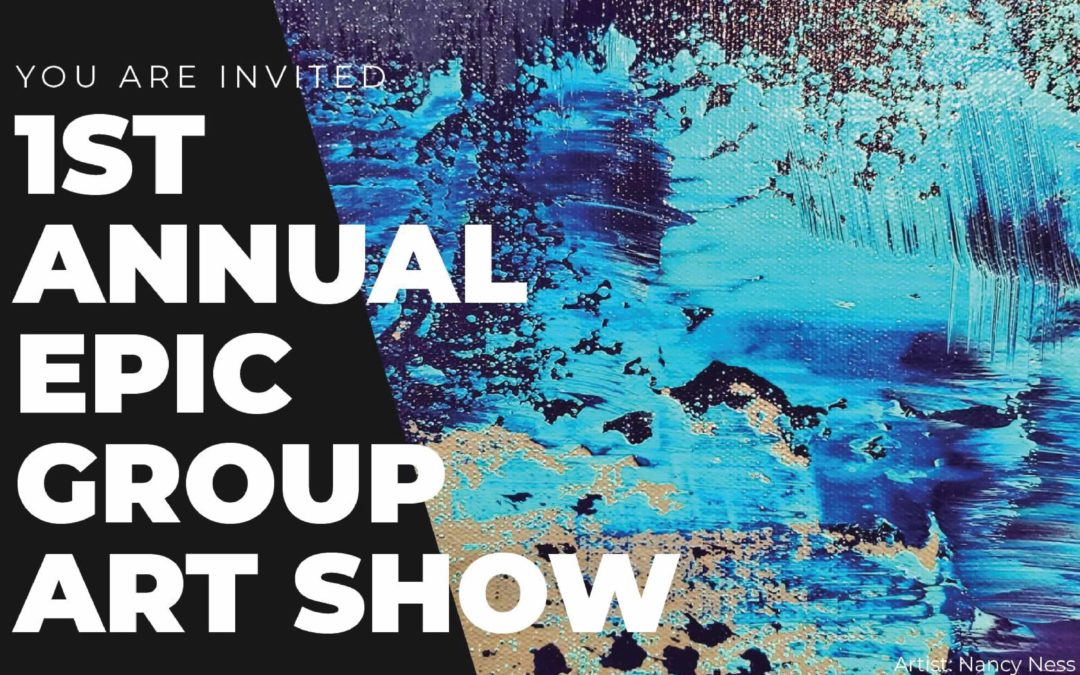1st Annual Epic Group Art Show